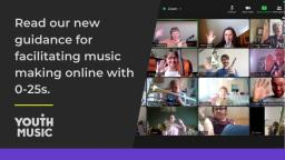 Read our new guidance for faciliating music making online with 0-25s.